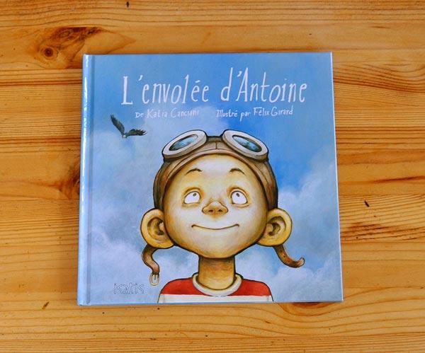 L'envolée d'Antoine - Illustré par Félix Girard