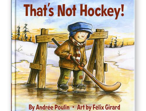 That's Not Hockey!/ Ce n'est pas comme ça qu'on joue au hockey!