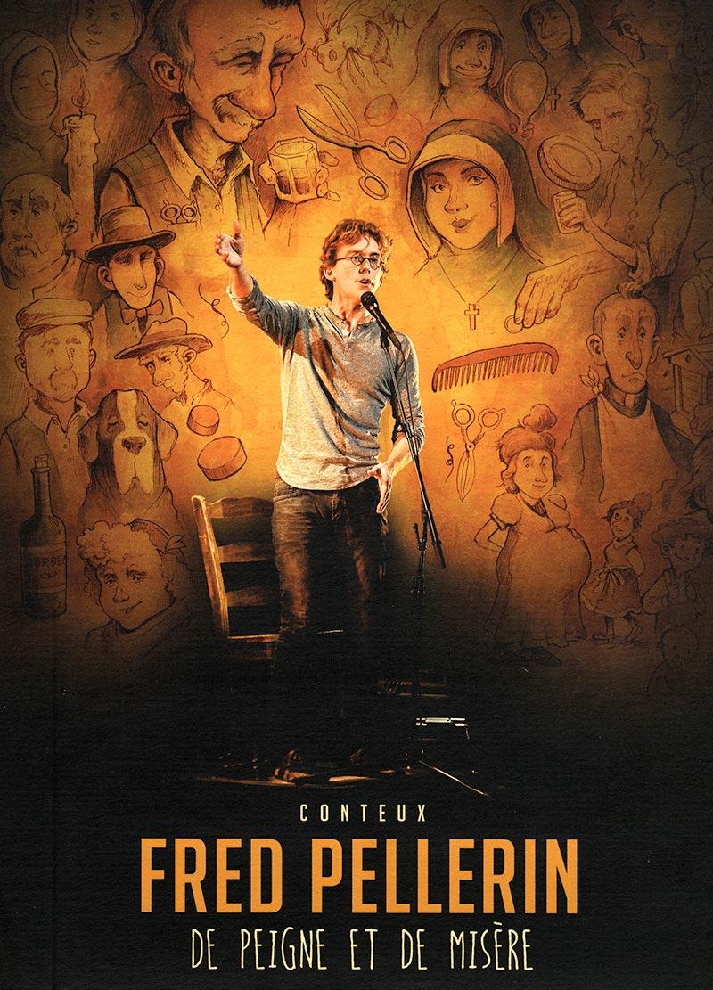 """Fred Pellerin – Pochette du DVD """"De Peigne et de misère"""""""